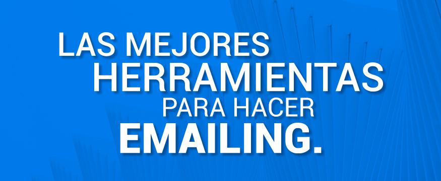 Las Mejores Herramientas para hacer Emailing